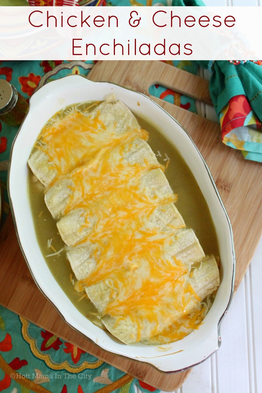 Hot Mama In The City Chicken And Cheese Enchiladas