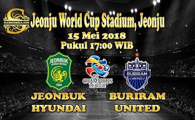 AGEN BOLA ONLINE TERBESAR - PREDIKSI SKOR  LEG KEDUA AFC CHAMPIONS LEAGUE JEONBUK HYUNDAI VS BURIRAM UNITED 15 MEI 2018