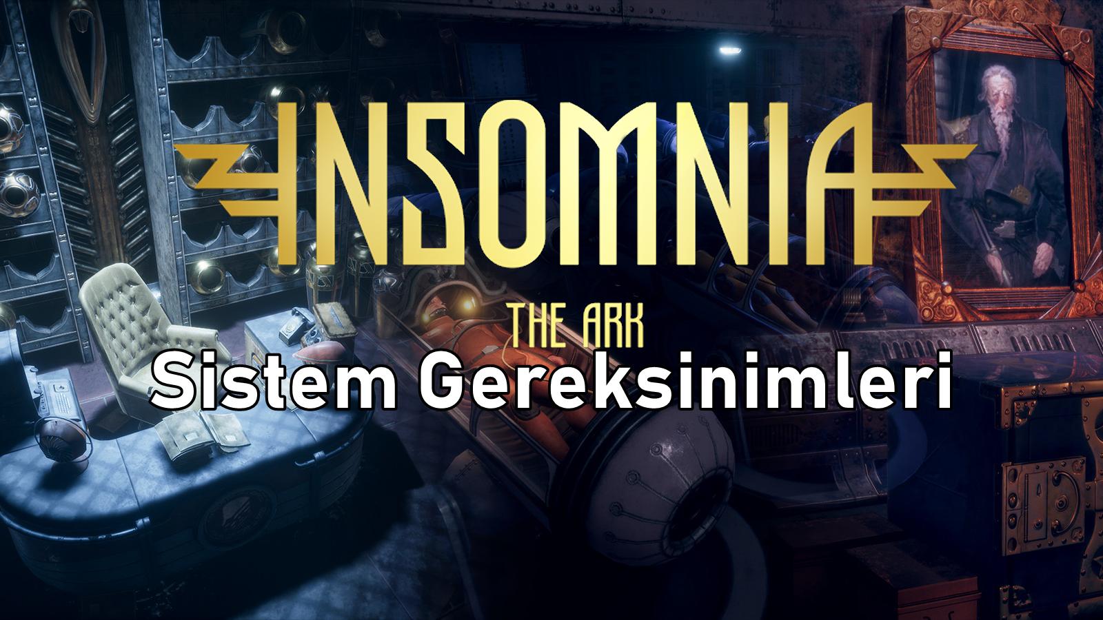 INSOMNIA: The Ark Sistem Gereksinimleri
