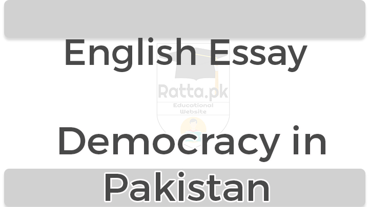 essay democracy in pakistan The necessary ingredient for the success of democracy in pakistan is the emancipation of the rural areas from the clutches of the local landlords, ie to take steps for the abolition of 'jagirdari' system.