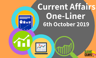 Current Affairs One-Liner: 6th October 2019