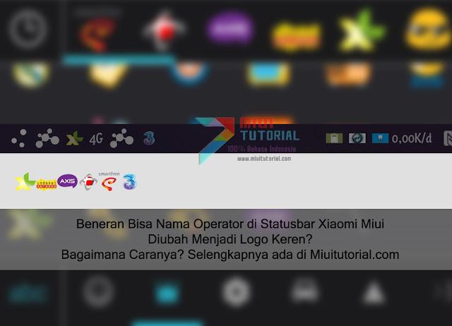 Beneran Bisa Nama Operator di Statusbar Xiaomi Miui Diubah Menjadi Logo Keren? Bagaimana Caranya? Selengkapnya ada di Miuitutorial.com