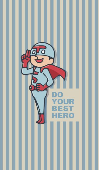 Do your best. Hero 2