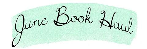 June Book Haul: