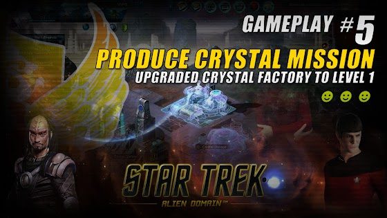 Star Trek Alien Domain ★ Produce Crystal Mission ★ Upgraded Crystal Factory To Level 1