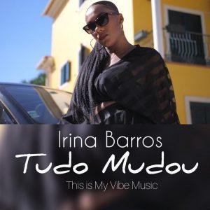 Irina Barros - Tudo Mudou (Kizomba) [Download]