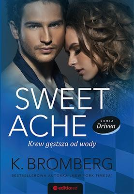 """K. Bromberg """"Sweet Ache. Krew gęstsza od wody"""""""