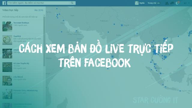 Cách xem bản đồ live trực tiếp trên Facebook