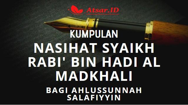 Kumpulan Nasihat Syaikh Rabi' Bagi Ahlussunnah Salafy