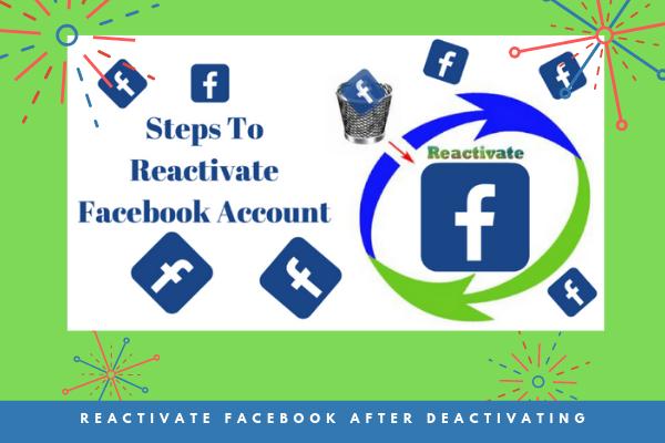 Reactivate Facebook After Deactivating