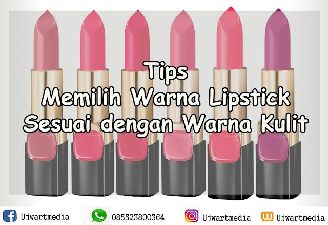 Tips Memilih Warna Lipstick Sesuai dengan Warna Kulit