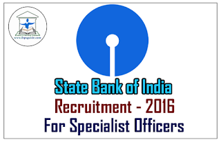State Bank of India Specialist Officers Recruitment 2016