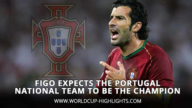 Figo expects the Portugal national team to be the champion