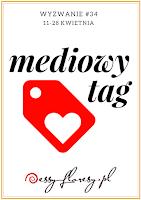 https://essy-floresy.blogspot.com/2018/04/wyzwanie-34-mediowy-tag.html