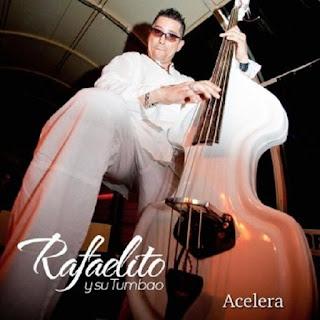 ACELERA - RAFAELITO Y SU TUMBAO (2016)