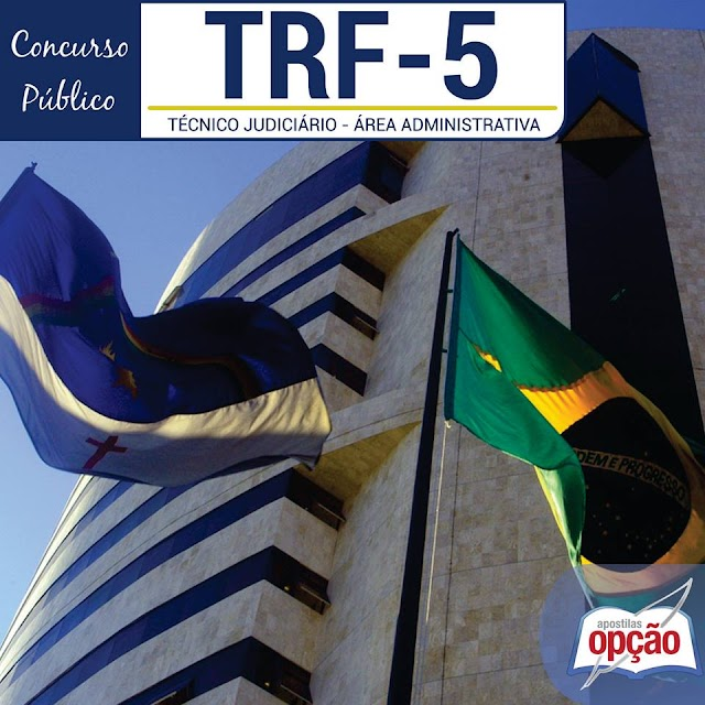 Apostila TRF5 Concurso 2017: Tribunal Regional Federal da 5ª Região