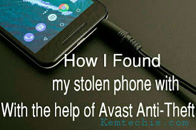 How I Found my Stolen phone with Avast Anti-Theft