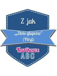 https://kartkoweabc.blogspot.com/2017/10/z-jak-zoto-gupcow.html