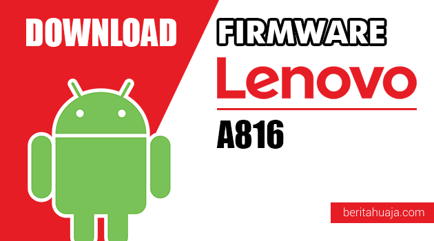Download Firmware / Stock ROM Lenovo A816 All Versions