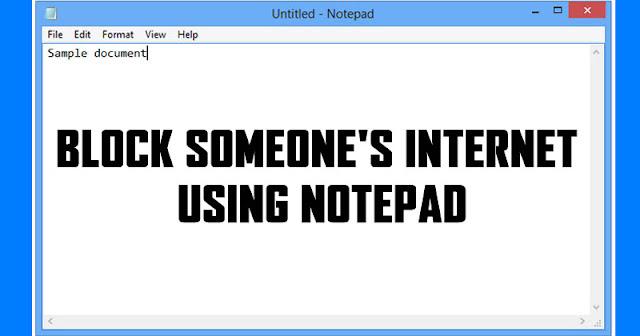 Cara Memblokir Koneksi Orang Menggunakan Notepad!