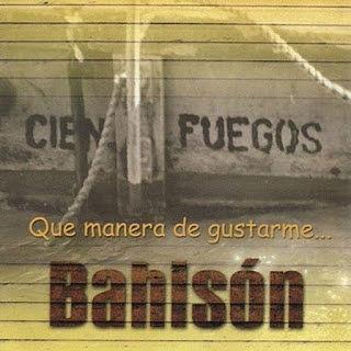 QUE MANERA DE GUSTARME... - BAHISON (2002)