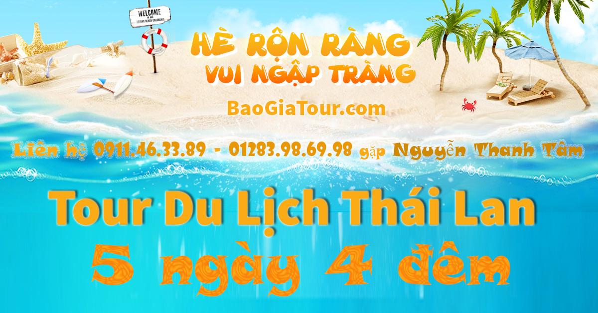 Báo giá tour Thái Lan hè 2018 giá rẻ liên hệ Nguyễn Thanh Tâm