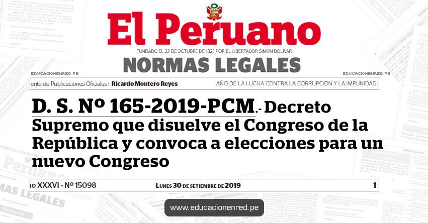 D. S. Nº 165-2019-PCM - Decreto Supremo que disuelve el Congreso de la República y convoca a elecciones para un nuevo Congreso