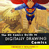 The Dc Comic Guide To Digitally Drawing