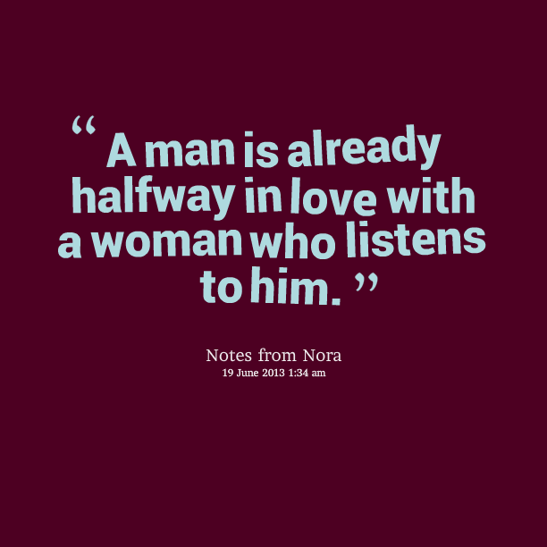 Romantic love quotes for you: A man is already halfway in
