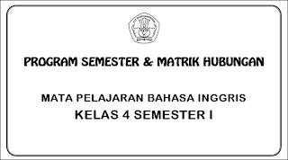 Update Kurikulum Pendidikan Prota, Promes dan kkm SD/MI Kelas 4 Bahasa Inggris semester 1 dan 2