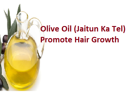 Olive Oil (Jaitun Ka Tel) Promote Hair Growth