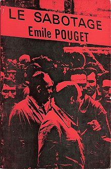 Cubierta de una reedición de Le Sabotage, obra del revolucionario y sindicalista francés Émile Pouget. Origen: wikipedia
