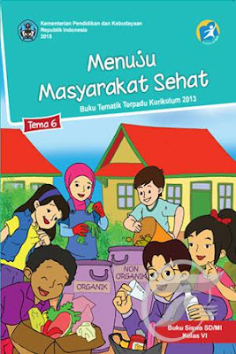 Buku Siswa Kelas 6 Kurikulum 2013 Edisi Revisi Terbaru 2018