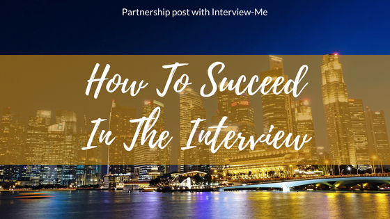 How To Succeed In The Interview