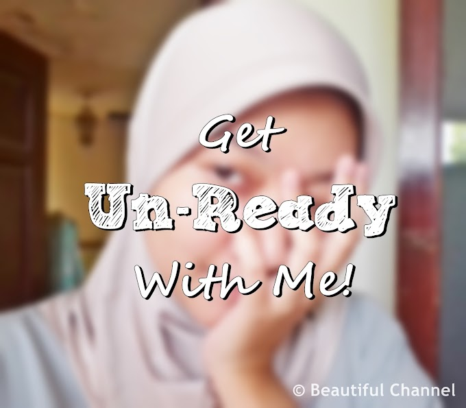 Get Un-Ready With Me!