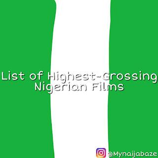 List of Highest-Grossing Nigerian Films
