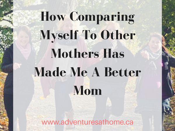 5 Ways Comparing Myself to Other Mothers Has Made me a Better Mom