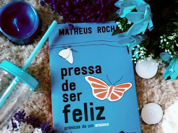 [Especial quotes] Pressa de ser feliz - Matheus Rocha