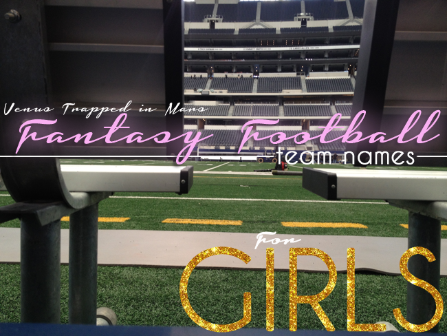 Fantasy Football Team Names For Girls 2014
