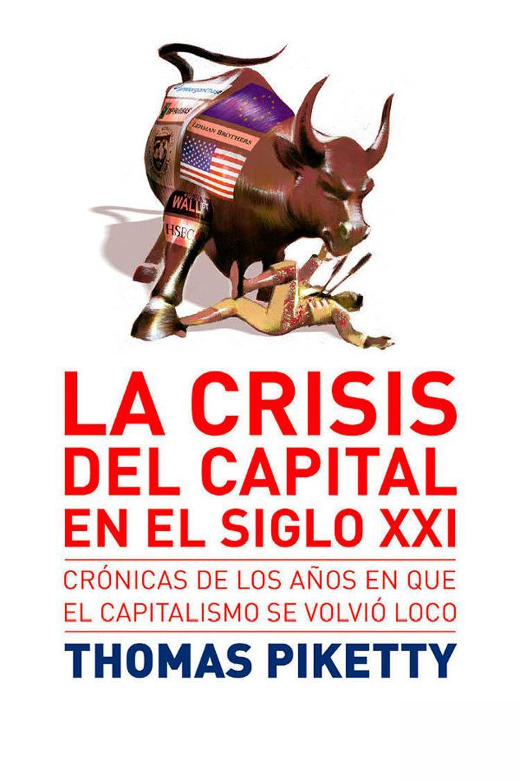 La crisis del capital en el siglo XXI – Thomas Piketty [MultiFormato]