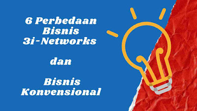 Perbedaan Bisnis 3i-Networks dan Bisnis Konvensional