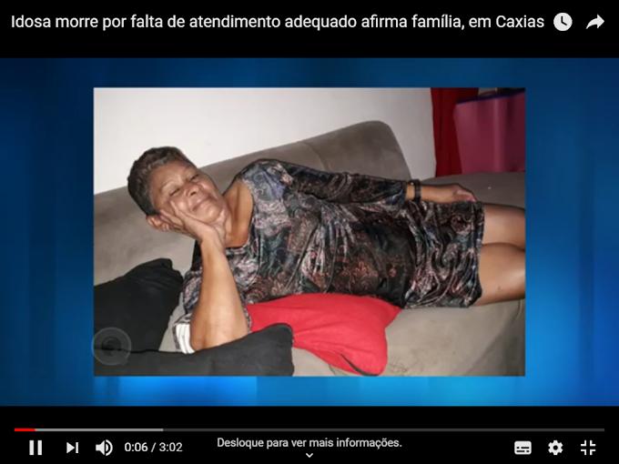 "CAXIAS - ""Mãe caxiense morre por falta de atendimento adequado"", aponta filha"