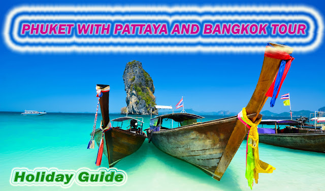 PHUKET WITH PATTAYA AND BANGKOK