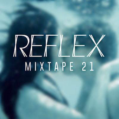 REFLEX - Mixtape 21