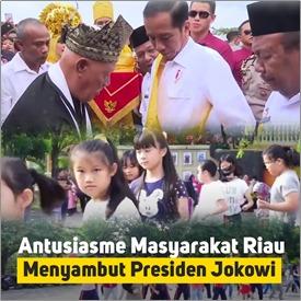 Beginilah Antusiasme Masyarakat Riau Menyambut Presiden Jokowi