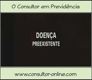 Doença Preexistente nos Benefícios da Previdência Social.