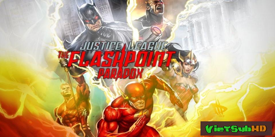Phim Những Siêu Nhân Công Lý: Ngòi Nổ Nghịch Lý VietSub HD | Justice League The Flashpoint Paradox 2013