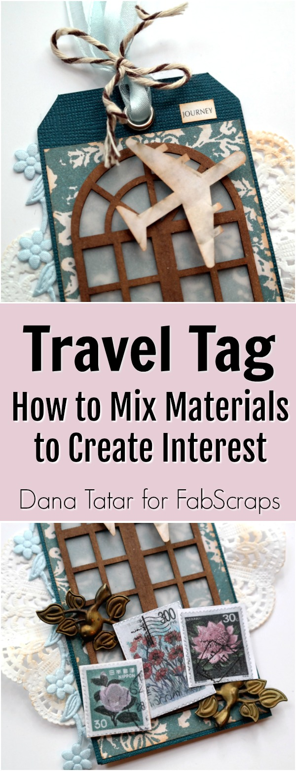 Journey in Time Mixed Media Travel TagTutorial  by Dana Tatar for FabScraps
