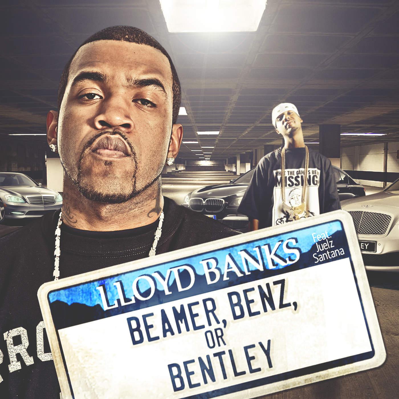 Lloyd Banks - Beamer, Benz, or Bentley (feat. Juelz Santana) - Single Cover