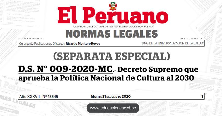 D.S. N° 009-2020-MC.- Decreto Supremo que aprueba la Política Nacional de Cultura al 2030 (SEPARATA ESPECIAL)
